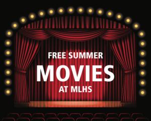 Free Summer Movies at MLHS